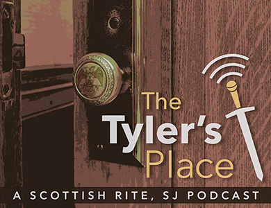 The Tyler's Place, a Scottish Rite SJ Podcast