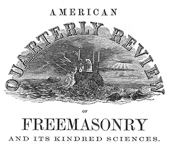 Masthead from the American Quarterly Review of Freemasonry and Its Kindred Sciences